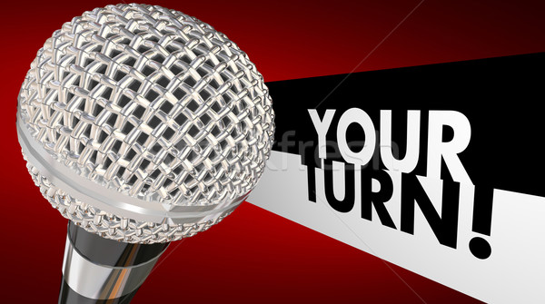 Your Turn Speak Up Talk Share Opinion Ideas Microphone 3d Illust Stock photo © iqoncept