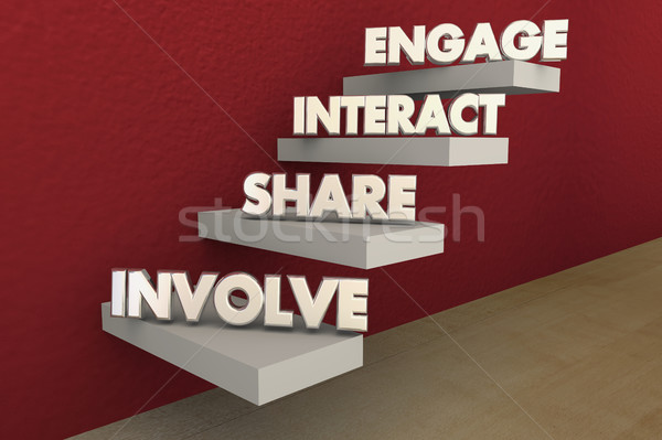 Involve Share Interact Engage Steps 3d Illustration Stock photo © iqoncept