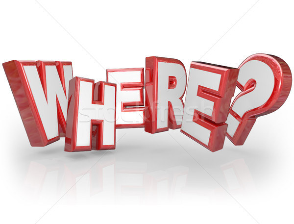 Where 3D Word Red Letters Mystery Location Question Mark Stock photo © iqoncept