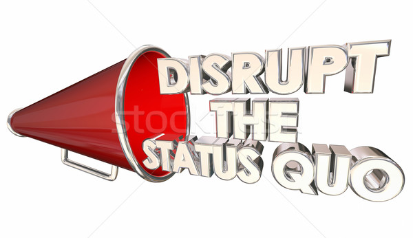 Disrupt Status Quo Change Innovate Bullhorn 3d Illustration Stock photo © iqoncept