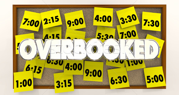 Overbooked Too Many Appointments Schedule Times 3d Illustration Stock photo © iqoncept