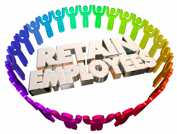 Retain Employees Keep Hold Onto Workers People 3d Illustration Stock photo © iqoncept