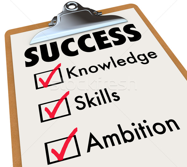 Succeed Checklist Words for Success - Knowledge Skills Ambition Stock photo © iqoncept