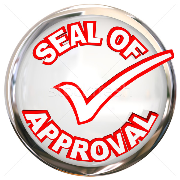 Seal of Approval Quality Control Endorsement Label Stamp Stock photo © iqoncept