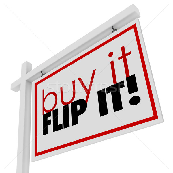 Stock photo: Buy It Flip It Words Home House for Sale Real Estate Sign