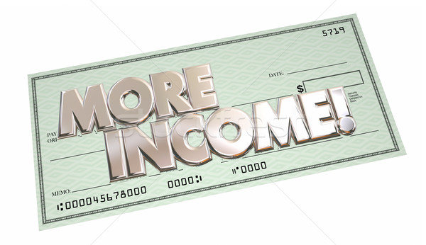 More Income Additional Increase Money Finance Words Check 3d Ill Stock photo © iqoncept