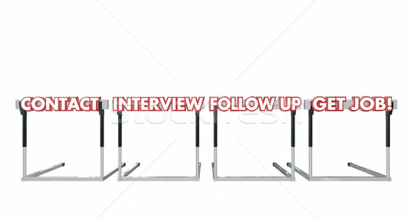 Get a Job Contact Interview Follow Up Hurdles 3d Illustration Stock photo © iqoncept