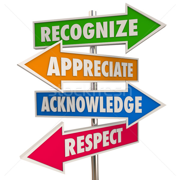 Recognize Appreciation Acknowledge Respect Signs 3d Illustration Stock photo © iqoncept