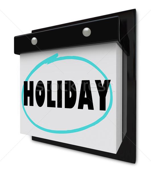 Holiday Word on Wall Calendar Stock photo © iqoncept
