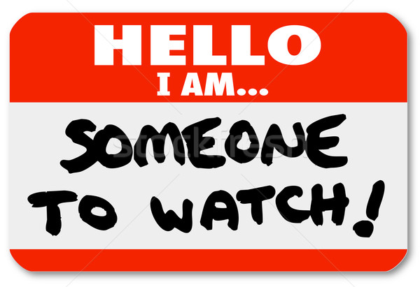 Name Tag Hello I Am Someone to Watch Nametag  Stock photo © iqoncept