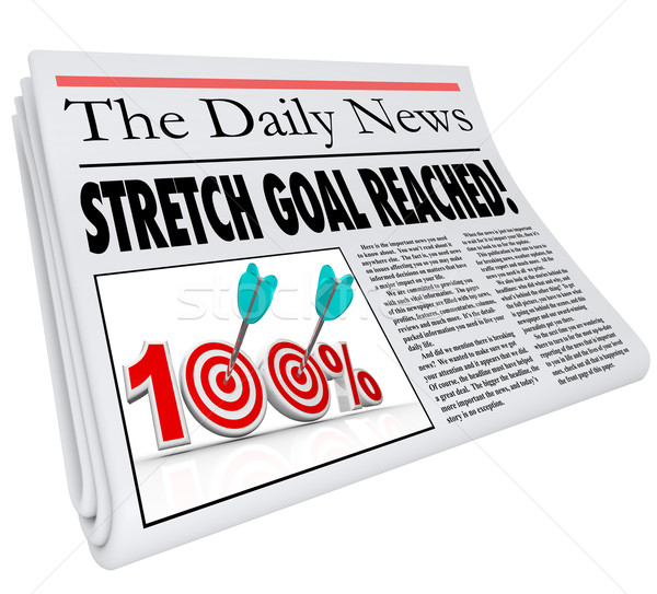 Stretch Goal Reached 100 Percent Newspaper Objective Mission Com Stock photo © iqoncept