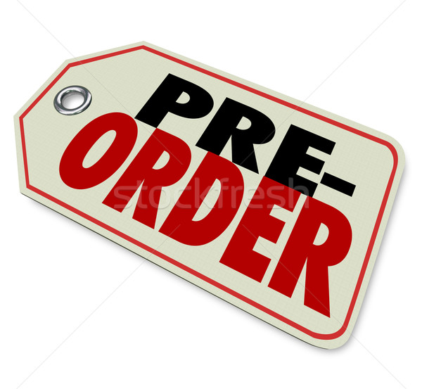 Pre-Order Price Tag Store Merchandise Sell Buy Early Sale Stock photo © iqoncept
