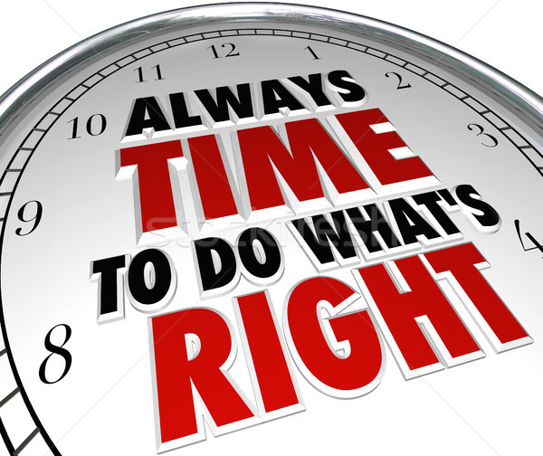 Always Time to Do What's Right Saying Clock Quote Stock photo © iqoncept