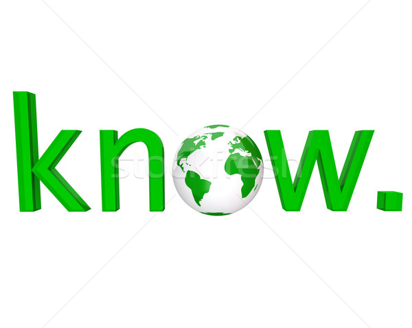 Know - Green Word and Earth Stock photo © iqoncept