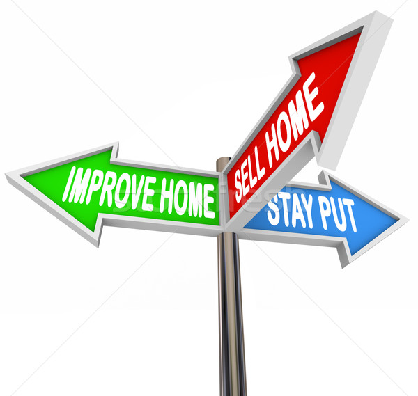 Improve Home Sell House Stay Put Three 3 Arrow Signs Decide List Stock photo © iqoncept