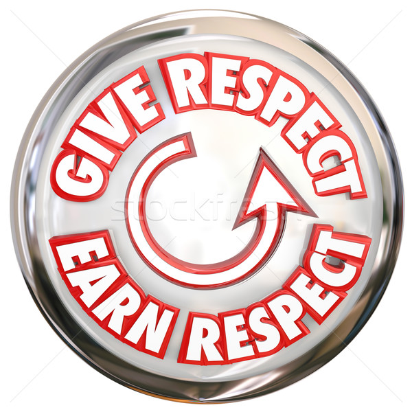 Give to Earn Respect Words White Button How to Win Reverence Hon Stock photo © iqoncept