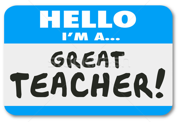 I'm a Great Teacher Name Tag School Education Learning Stock photo © iqoncept