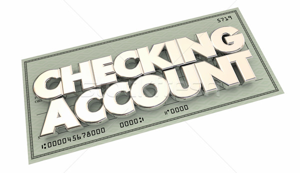 Checking Account Banking Money Words 3d Illustration Stock photo © iqoncept