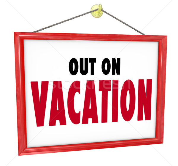 Out on Vacation Hanging Sign Store Office Closed Stock photo © iqoncept