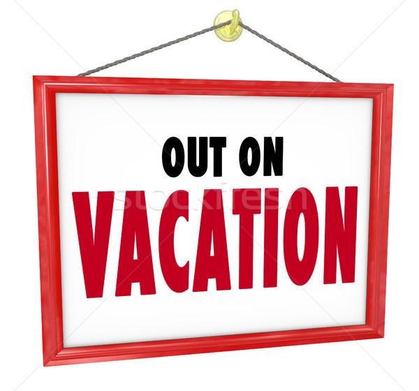 Ki vakáció akasztás felirat bolt iroda Stock fotó © iqoncept