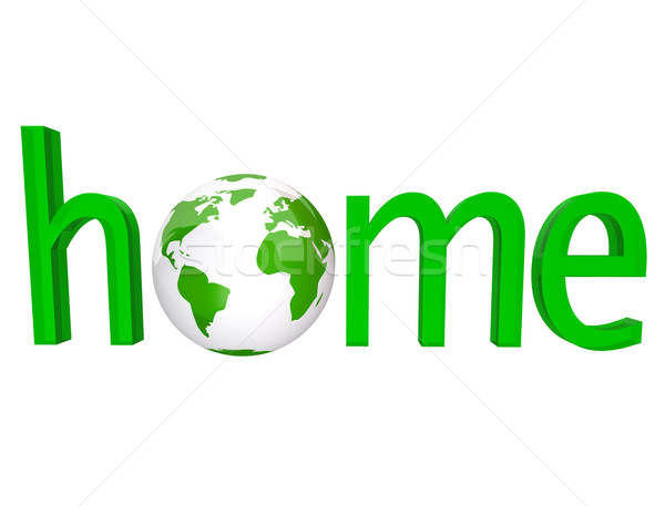Home - Green Word with Earth Globe Stock photo © iqoncept