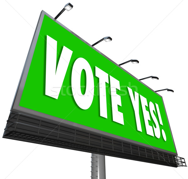 Vote Yes Green Billboard Sign Approve Proposal Affirmative Stock photo © iqoncept