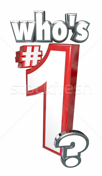 Who's Number One #1 3d Letters Words Top Leader Position Stock photo © iqoncept