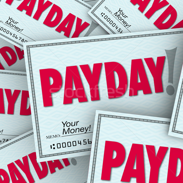 Payday Word Checks Money Income Earned Working Job Stock photo © iqoncept