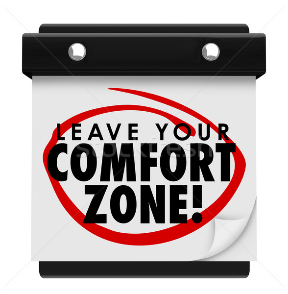 Leave Your Comfort Zone Words Calendar New Experience Stock photo © iqoncept