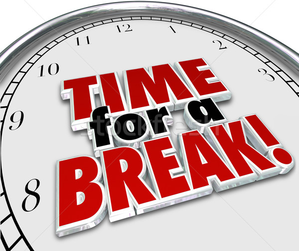 Time for a Break Clock 3d Words Work Pause Interruption Stock photo © iqoncept