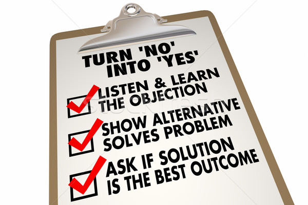 Turn No Into Yes Overcome Objection Checklist 3d Illustration Stock photo © iqoncept
