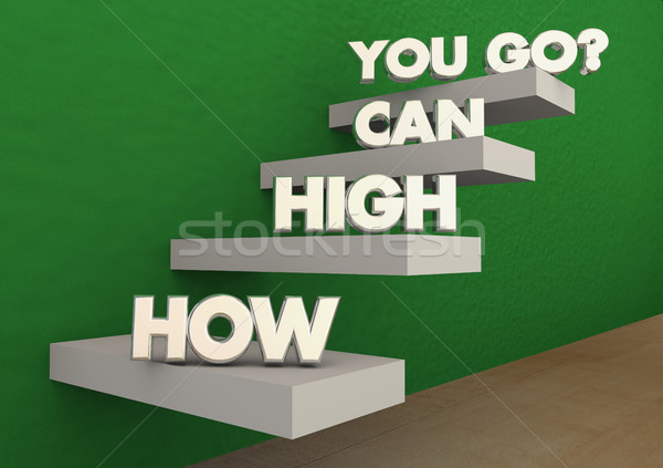 How High Can You Go Steps Stairs Achieve Success 3d Illustration Stock photo © iqoncept