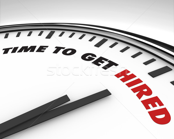 Time to Get Hired - Clock Stock photo © iqoncept