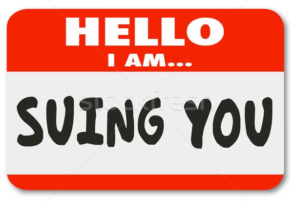 Hello I Am Suing You Name Tag Sticker Lawsuit Defendent Sue Stock photo © iqoncept