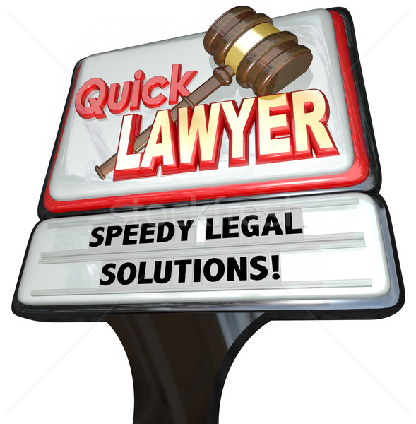 Quick Lawyer Attorney Speedy Legal Solutions Sign Advertising Stock photo © iqoncept
