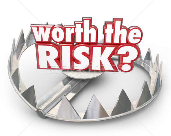 Worth the Risk Steel Bear Trap Danger Warning Words Stock photo © iqoncept