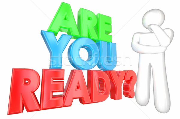 Are You Ready Prepared Question Thinker 3d Illustration Stock photo © iqoncept
