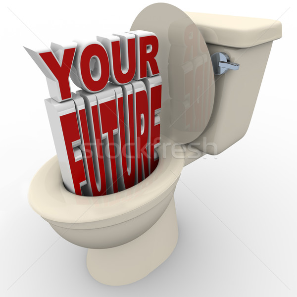 Stock photo: Your Future Flushing Down Toilet Prospects at Risk