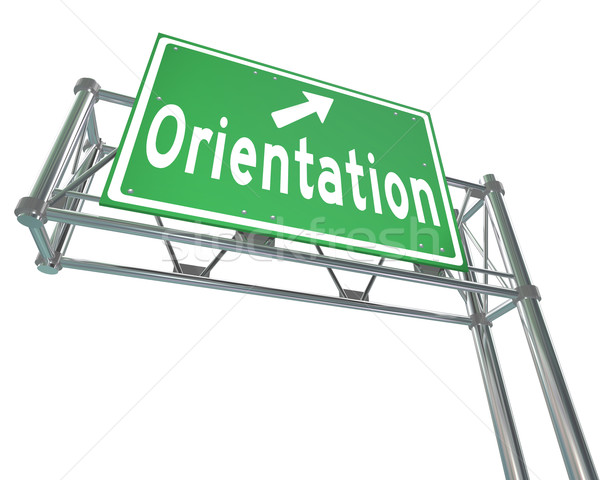 Orientation Green Freeway Sign New Recruit Student Employee Stock photo © iqoncept