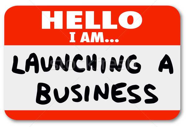 Launching a Business Name Tag Sticker New Company Start Stock photo © iqoncept