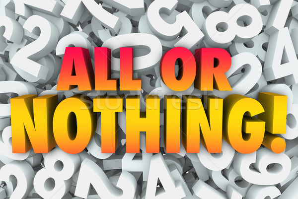 All or Nothing 3d Words Greedy Wanting Everything Stock photo © iqoncept