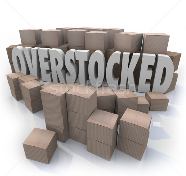 Overstocked Words Cardboard Boxes Warehouse Inventory Stock photo © iqoncept