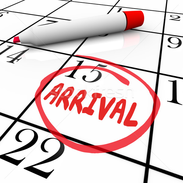 Arrival Word Circled Calendar Travel Anticipation Order Delivery Stock photo © iqoncept