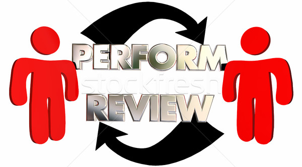 Perform Review Employee Evaluation Feedback 3d Illustration Stock photo © iqoncept