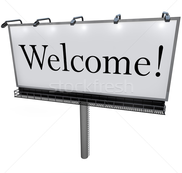 Welcome Word on Billboard Greeting to New Place Stock photo © iqoncept