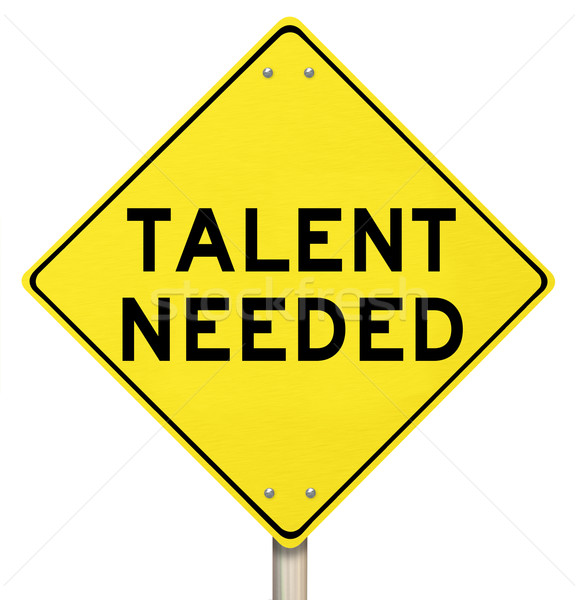 Talent Needed Yellow Road Sign Finding Skilled People Workers Stock photo © iqoncept