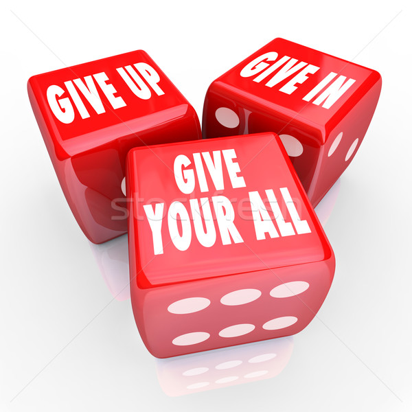 Give Your All Three Dice Never Stop Trying Attitude Stock photo © iqoncept