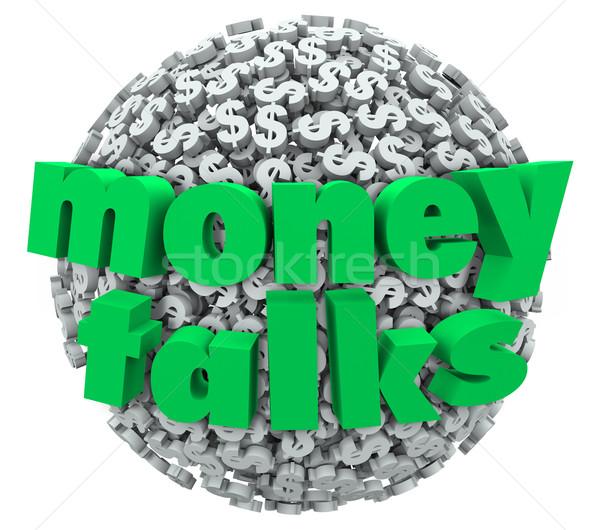 Money Talks Words Dollar Sign Symbol Sphere Ball Control Power Stock photo © iqoncept
