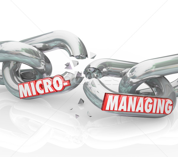 Micromanaging Words Breaking Chain Stopping Bad Management Stock photo © iqoncept