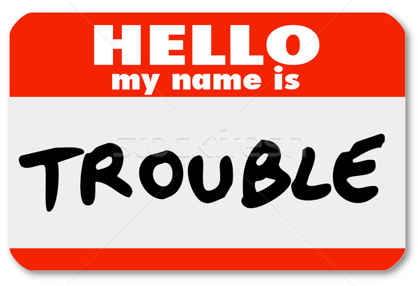 Hello My Name is Trouble Nametag Sticker Stock photo © iqoncept